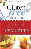 Gluten Free Guide to Chain Restaurants, Adam Bryan, 1481974289