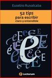 52 Tips para Escribir Claro y Entendible, Eusebio Ruvalcaba, 1500774286
