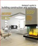 Designer's Guide to Building Construction and Systems, Crochet, Treena M., 0132414287