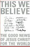 This We Believe, John H. Armstrong, John K. Akers, General Editors John Woodbridge, 031023428X