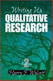 Writing up Qualitative Research, Wolcott, Harry F., 0761924280
