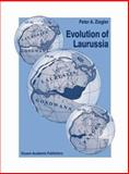 Evolution of Laurussia : A Study in Late Palaeozoic Plate Tectonics, Ziegler, Pieter A., 0792304284