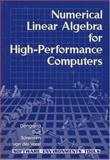 Numerical Linear Algebra for High-Performance Computers, Dongarra, Jack and van der Vorst, Hank A., 0898714281
