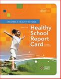 Creating a Healthy School : Using the Healthy School Report Card, Lohrmann, David K. and Vamos, Sandra, 1416614281