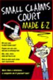 Small Claims Court Made E-Z, E-Z Legal Staff, 1563824280