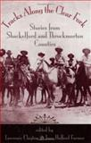 Tracks along the Clear Fork : Stories from Shackelford and Throckmorton Counties, Clayton, Lawrence, 1893114287