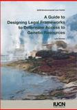 A Guide to Designing Legal Frameworks to Determine Access to Genetic Resources, Lyle Glowka, 2831704286