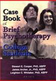 Case Book of Brief Psychotherapy with College Students, Leighton Whitaker, Stewart Cooper, James Archer Jr, 0789014297