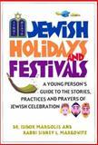 Jewish Holidays and Festivals, Isidor Margolis and Rabbi Sidney L. Markowitz, 0806524294