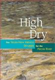 High and Dry : The Texas-New Mexico Struggle for the Pecos River, Hall, G. Emlen, 0826324290
