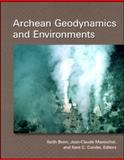 Archean Geodynamics and Environments, , 0875904297