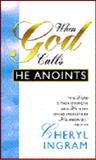 When God Calls, He Anoints, Cheryl Ingram, 0883684292