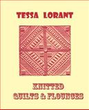 Knitted Quilts and Flounces, Tessa Lorant, 0906374294
