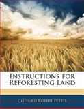 Instructions for Reforesting Land, Clifford Robert Pettis, 1141664291