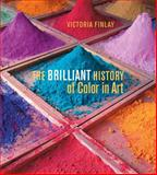 The Brilliant History of Color in Art, Victoria Finlay, 1606064290