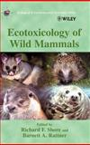 Ecotoxicology of Wild Mammals, Shore, Richard F. and Rattner, Barnett A., 0471974293