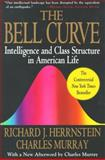 The Bell Curve, Richard J. Herrnstein and Charles Murray, 0684824299