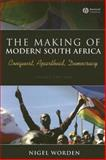The Making of Modern South Africa : Conquest, Apartheid, Democracy, Worden, Nigel, 1405154292