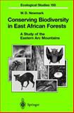 Conserving Biodiversity in East African Forests : A Study of the Eastern Arc Mountains, Newmark, William Dubois, 3540424296