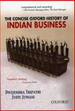 The Concise Oxford History of Indian Business, Tripathi, Dwijendra and Jumani, Jyoti, 019568429X