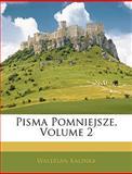 Pisma Pomniejsze, Walerian Kalinka, 1145224296