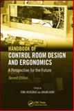 Handbook of Control Room Design and Ergonomics : A Perspective for the Future, , 1420064290