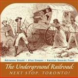 The Underground Railroad, Adrienne Shadd and Afua Cooper, 1554884292