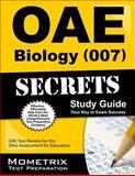 Oae Biology (007) Secrets Study Guide : OAE Test Review for the Ohio Assessments for Educators, OAE Exam Secrets Test Prep Team, 1630944297