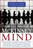 The McKinsey Mind : Understanding and Implementing the Problem-Solving Tools and Management Techniques of the World's Top Strategic Consulting Firm, Rasiel, Ethan M. and Friga, Paul N., 0071374299