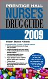 Prentice Hall Nurse's Drug Guide 2009, Wilson, Billie Ann and Shannon, Margaret T., 0135034299