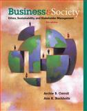 Business and Society : Ethics, Sustainability, and Stakeholder Management, Carroll, Archie B. and Buchholtz, Ann K., 1285734297