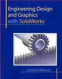 Engineering Design and Graphics with SolidWorks, Bethune, James D., 0135024293