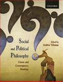 Social and Political Philosophy : Classic and Contemporary Readings, Veltman, Andrea, 0195424298
