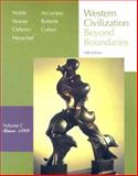 Western Civilization Vol. C : Beyond Boundaries since 1789, Noble, Thomas F. X. and Strauss, Barry S., 0618794298