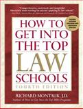 How to Get into the Top Law Schools, Richard Montauk and Richard, JD Montauk, 0735204292