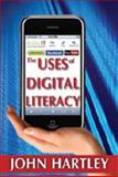 The Uses of Digital Literacy, Hartley, John, 1412814294