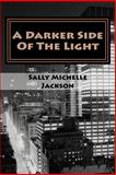 A Darker Side of the Light, Sally Jackson, 1500164291