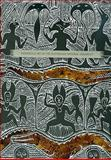 Indigenous Art in the Collection of the Australian National University, Sever, Nancy, 1921394293
