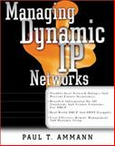 Managing Dynamic IP Networks, Ammann, Paul T., 0071354298