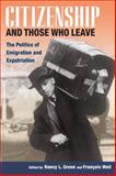 Citizenship and Those Who Leave : The Politics of Emigration and Expatriation, , 0252074297