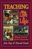 Teaching with Love and Logic : Taking Control of the Classroom, Fay, Jim and Funk, David, 094463429X