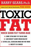 Toxic Fat, Barry Sears, 1401604293