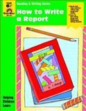 How to Write a Report, Grade 6, Jo Ellen Moore, 1557994293
