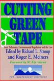 Cutting Green Tape : Toxic Pollutants, Environmental Regulation, and the Law, , 1560004290