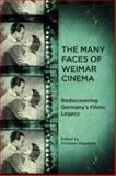 The Many Faces of Weimar Cinema : Rediscovering Germany's Filmic Legacy, , 1571134298