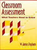 Classroom Assessment : What Teachers Need to Know, Popham, W. James, 0205154298