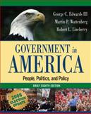 Government in America, George C. Edwards and Martin P. Wattenberg, 0321434293
