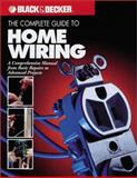 The Complete Guide to Home Wiring, Black & Decker, The Editors of Creative Publishing international, 0865734291