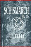 Schismarch, J. J. Telly, 146642429X