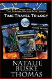 The Serena Wilcox Time Travel Trilogy, Natalie Buske Thomas, 1497424291
